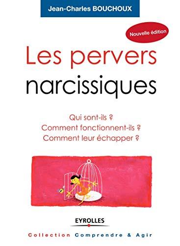 9782212548655: Les pervers narcissiques: Qui sont-ils ? Comment fonctionnent-ils ? Comment leur échapper ?