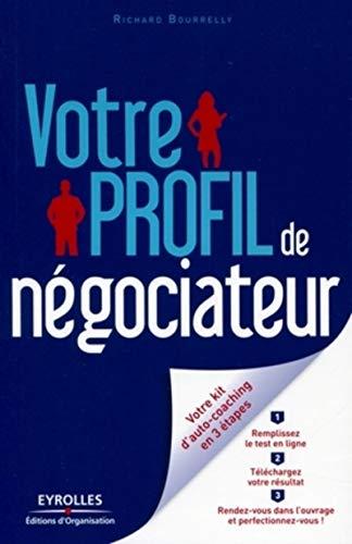 Votre profil de négociateur (French Edition): Richard Bourrelly