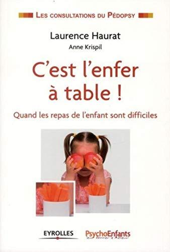 C'EST L'ENFER À TABLE : QUAND LES REPAS DE L'ENFANT SONT DIFFICILES: HAURAT ...