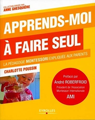 9782212549744: Apprends-moi à faire seul : La pédagogie Montessori expliquée aux parents