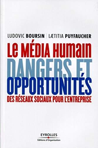 9782212549843: Le média humain : Dangers et opportunités des réseaux sociaux pour l'entreprise