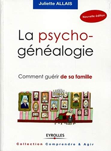 9782212549911: La psychogénéalogie : Comment guérir de sa famille