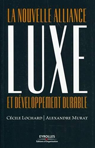 """""""luxe et développement durable ; la nouvelle alliance"""": Alexandre Murat, C�cile ..."""