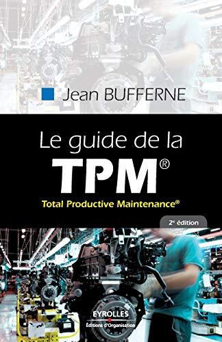 Le guide de la TPM (French Edition): Jean Bufferne