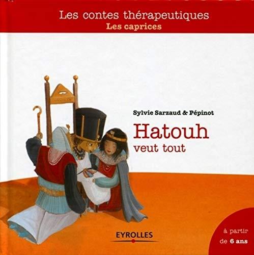 9782212551945: Hatouh veut tout : Les caprices, A partir de 6 ans