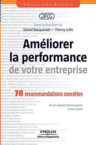 9782212552003: Am�liorer la performance de votre entreprise : 70 recommandations concr�tes. Par des dirigeants finances-gestion et leurs conseils.