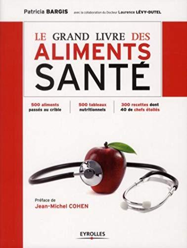 Le grand livre des aliments santé (French Edition): Patricia Bargis