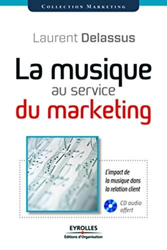 9782212552638: la musique au service du marketing ; l'impact de la musique dans la relation clients