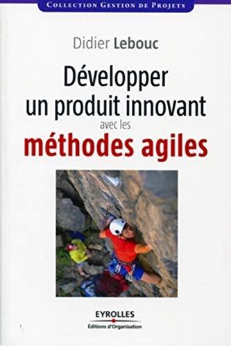 9782212552645: Développer un produit innovant avec les méthodes agiles (French Edition)