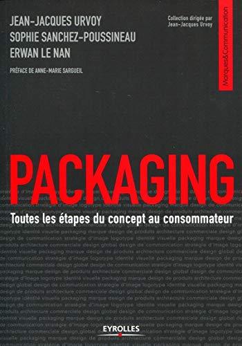 9782212552676: Packaging: Toutes les étapes du concept au consommateur.