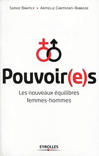 pouvoir (e) s. les nouveaux equilibres femmes-hommes: Armelle Carminati-Rabasse, Sophie Bramly