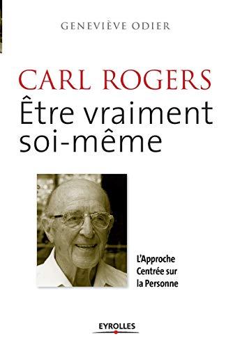 9782212552911: Carl Rogers : Etre vraiment soi-même. L'Approche Centrée sur la Personne.