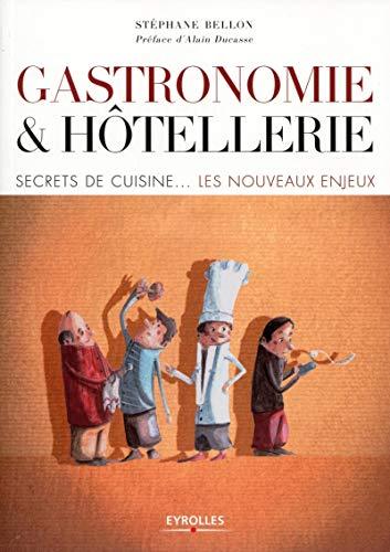 9782212552973: Gastronomie et h�tellerie : Secrets de cuisine - Les nouveaux enjeux