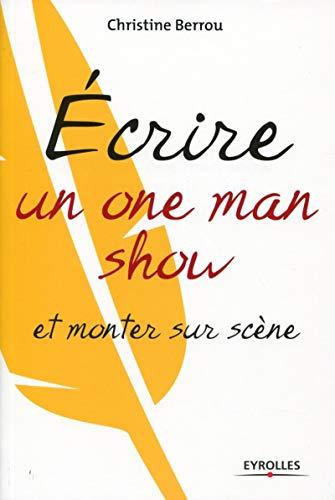 9782212553031: Ecrire un one-man-show et monter sur scène (French Edition)
