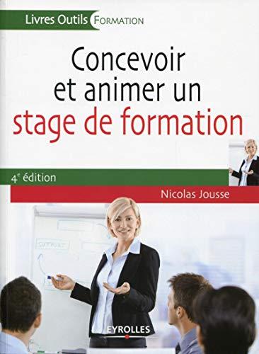 Concevoir et animer un stage de formation: Nicolas Jousse
