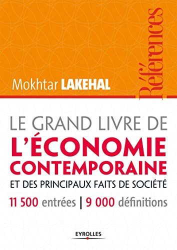 9782212553086: Le grand livre de l'économie contemporaine et ses principaux faits de société, 11500 entrées - 9000 définitions