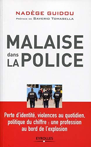 9782212553116: Malaise dans la police. Perte d'identit�, violences au quotidien, politique du chiffre : une profession au bord de l'explosion.