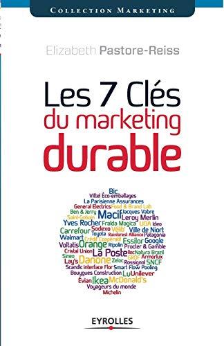 les 7 clés du marketing durable (2e édition): Elizabeth Pastore-Reiss