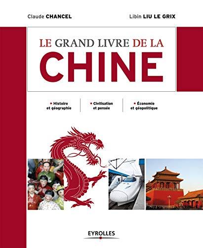 9782212553239: Le grand livre de la Chine. Histoire et géographie. Civilisation et pensée. Economie et géopolitique.