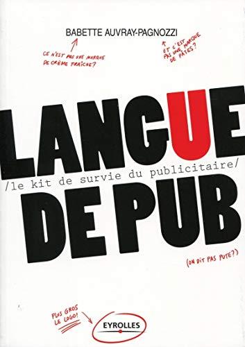 9782212553420: langue de pub - le kit de survie du publicitaire