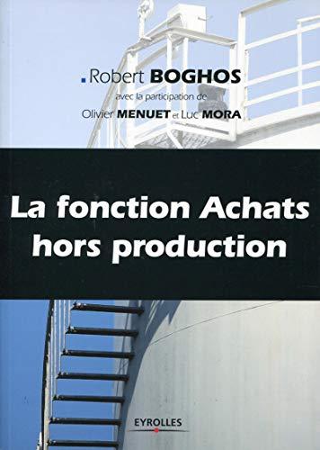FONCTION ACHAT HORS PRODUCTION (LA): BOGHOS ROBERT
