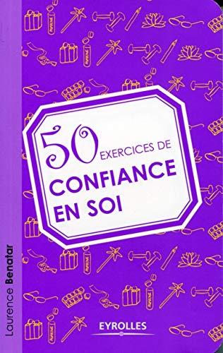 9782212553710: 50 exercices de confiance en soi
