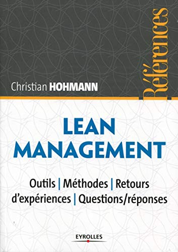 lean management. outils - methodes - retours d'experiences -questions/reponses: Christian...