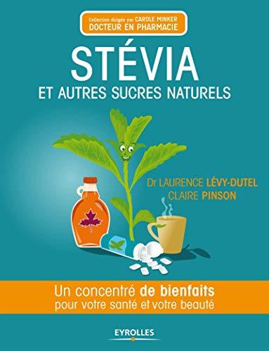 9782212554205: Stévia et autres sucres naturels : Un concentré de bienfaits pour votre santé et votre beauté