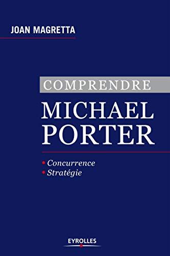 9782212554502: Comprendre Michael Porter. Concurrence. Stratégie.