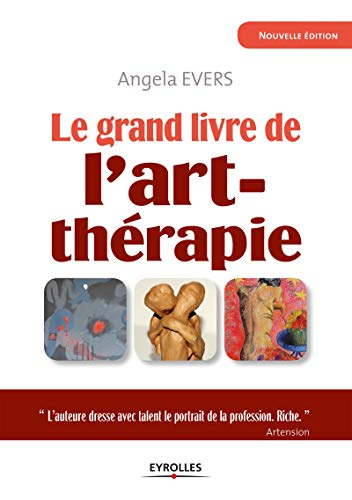 9782212554892: Le grand livre de l'art-thérapie