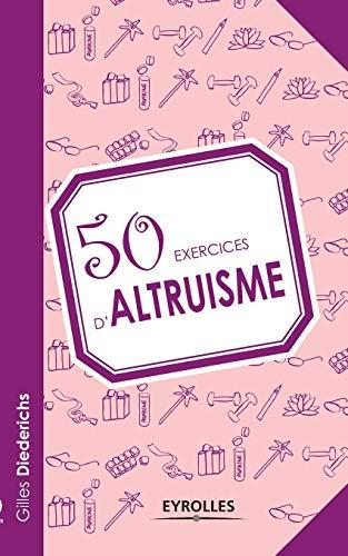 9782212554922: 50 exercices d'altruisme