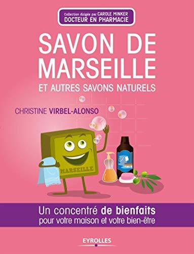 9782212555103: Savon de Marseille et autres savons naturels - un concentré de bienfaits pour votre maison et votre bien-être.