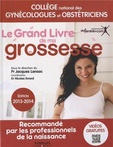Le grand livre de ma grossesse: Jacques Lansac; Nicolas
