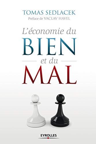 L'économie du bien et du mal : La quête de sens, de Gilgamesh &...