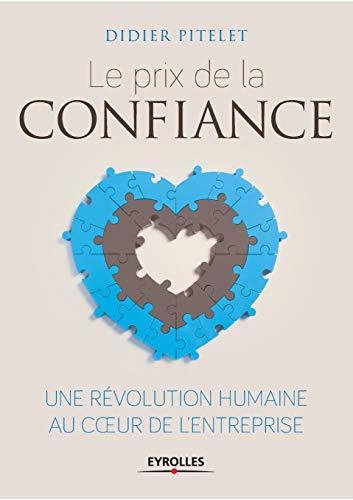 9782212555516: Le prix de la confiance : une révolution humaine au coeur de l'entreprise