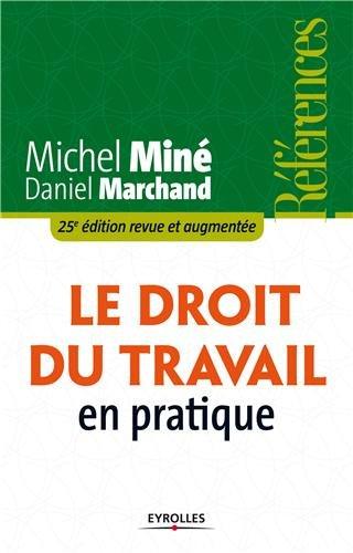 9782212555783: Le droit du travail en pratique. 25e édition revue et augmentée.
