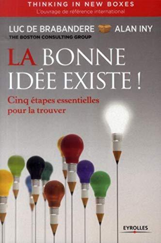 THINKING IN NEW BOXES : LA BONNE IDÉE EXISTE, 5 ÉTAPES ESSENTIELLES POUR LA TROUVER: ...