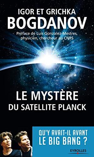 9782212557329: Le Mystere du Satellite Planck. Qu'y avait-il avant le Big Bang ?