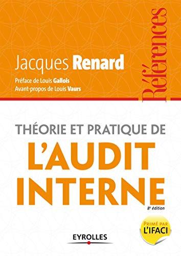Théorie et pratique de l'audit interne: Jacques Renard