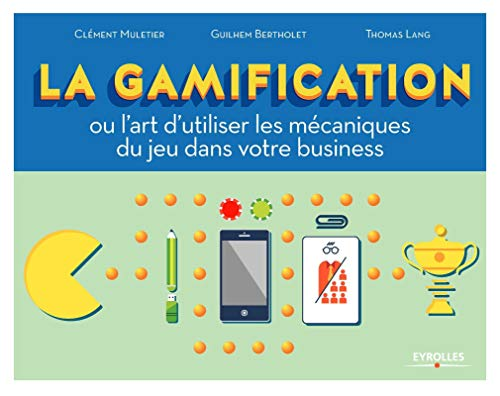 GAMIFICATION (LA): MULETIER CL�MENT