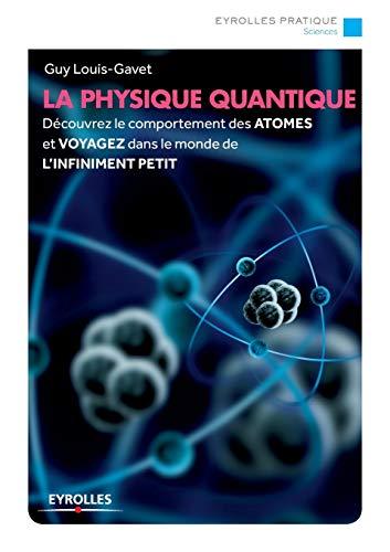 PHYSIQUE QUANTIQUE (LA) N.É: LOUIS-GAVET GUY