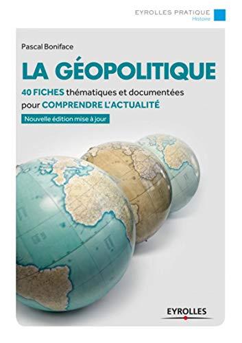9782212559248: La géopolitique 40 fiches thematiques et documententees pour comprendre l actual - 40 fiches themati: 40 FICHES THEMATIQUES ET DOCUMENTEES POUR COMPRENDRE L'ACTUALITE. (Eyrolles Pratique)