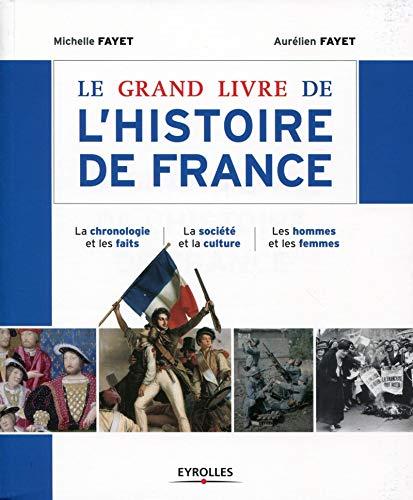 GRAND LIVRE DE L'HISTOIRE DE LA FRANCE (LE) N.É.: FAYET MICHELLE