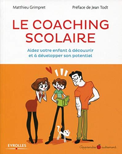 9782212559750: Le coaching scolaire: Aidez votre enfant à découvri et à développer son potentiel.