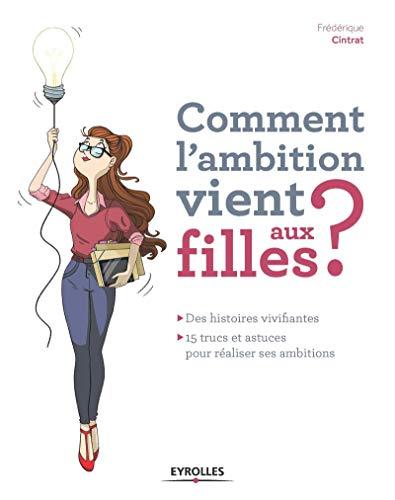 COMMENT L'AMBITION VIENT AUX FILLES ?: CINTRAT FR�D�RIQUE