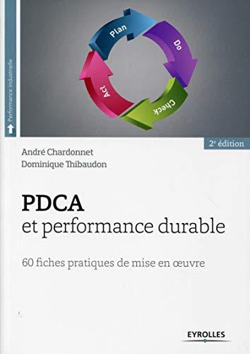 9782212560398: PDCA et performance durable : 60 fiches pratiques de mise en oeuvre