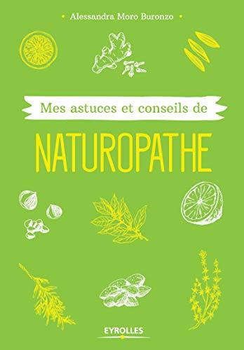 9782212560558: Mes astuces et conseils de naturopathe