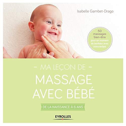 9782212560688: Ma le�on de massage avec b�b� : De la naissance � 6 ans
