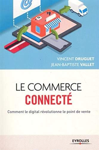 Le commerce digital: Jean-Baptiste Vallet, Vincent Druguet