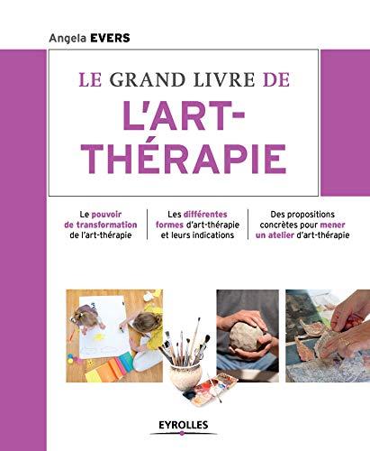 9782212560824: Le grand livre de l'art-thérapie